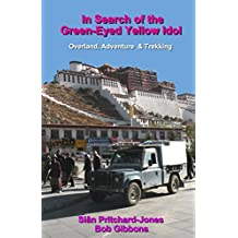 In Search of the Green-Eyed Yellow Idol: Around the World in Forty Years - Overland, Adventure & Trekking (Himalayan Travel Guides) (English Edition)