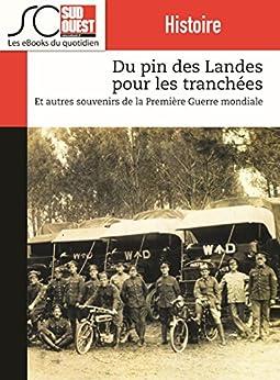 Du pin des Landes pour les tranchées: Et autres souvenirs de la Première guerre mondiale par [Journal Sud Ouest]