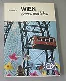 Wien kennen und lieben. Porträt einer schönen Stadt - Heinz Held