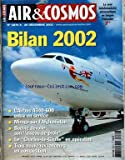 AIR ET COSMOS [No 1870] du 20/12/2002 - BILAN 2002 - AIRBUS A340-600 - MIRAGE SUR L'AFGHANISTAN - BOEING DEVOILE SON OISEAU DE PROIE - LE CHARLES-DE-GAULLE EN OPERATION - 3 NOUVEAU LANCEURS EN COMPETION.