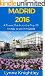 Madrid 2016: A Travel Guide to the To...