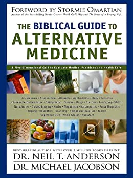 THE BIBLICAL GUIDE TO ALTERNATIVE MEDICINE (English Edition) von [JACOBSON, DR. MICHAEL , T. ANDERSON , DR. NEIL ]