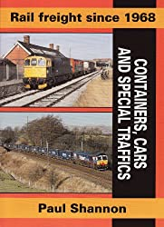 Rail Freight Since 1968: Containers, Cars & Special Traffics (Railway Heritage)