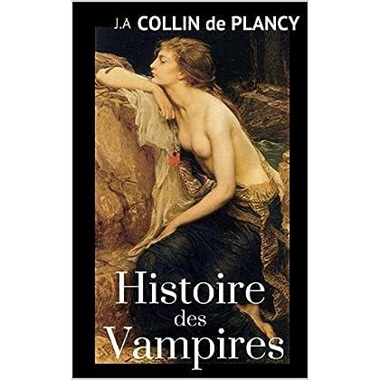 Histoire des Vampires (annoté) accompagné d'une bibliographie d'époque proposée par l'auteur sur le thème des vampires