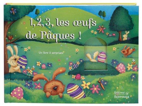 1,2,3, les oeufs de Pâques ! : Un livre à surprises