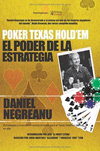 Poker Texas Hold'em El poder de la estrategia (Biblioteca Pensar Poker) por Daniel Negreanu