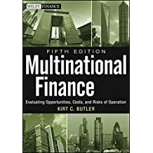 Multinational Finance: Evaluating Opportunities, Costs, and Risks of Operations (Wiley Finance Editions)