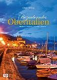 Bezauberndes Oberitalien: Südtirol, Gardasee & Co, Venedig - Claus Beling