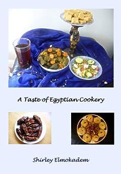 A Taste of Egyptian Cookery by [Elmokadem, Shirley]