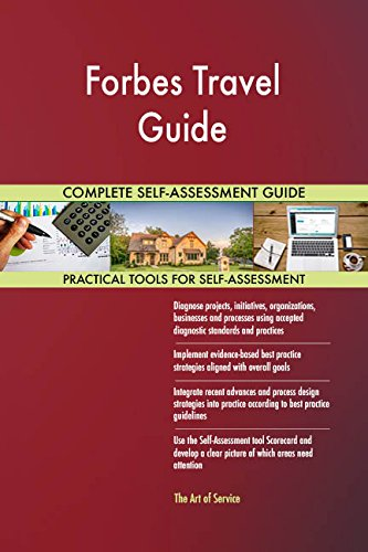 Forbes Travel Guide All-Inclusive Self-Assessment - More than 680 Success Criteria, Instant Visual Insights, Comprehensive Spreadsheet Dashboard, Auto-Prioritized for Quick Results