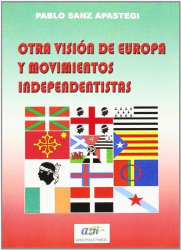 Otra vision de Europa y movimientos independentistas