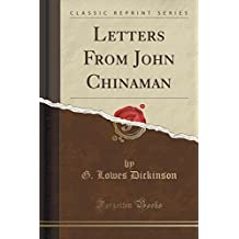 Letters From John Chinaman (Classic Reprint) by G. Lowes Dickinson (2015-09-27)