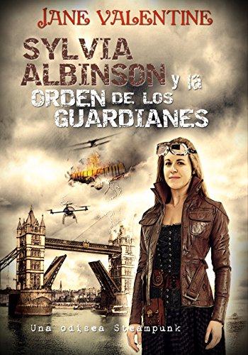 Sylvia Albinson y la Orden de los Guardianes por Jane Valentine