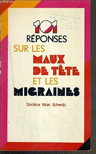 101 rponses sur les maux de tte et les migraines (Collection 101)