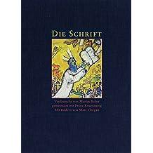 Die Schrift: Verdeutscht von Martin Buber gemeinsam mit Franz Rosenzweig - Mit Bildern von Marc Chagall