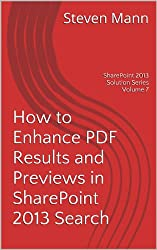 How to Enhance PDF Results and Previews in SharePoint 2013 Search (SharePoint 2013 Solution Series Book 7)