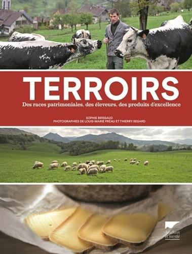 Terroirs - Des races patrimoniales, des leveurs, des produits d'excellence