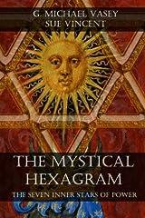 The Mystical Hexagram: The Seven Inner Stars of Power Paperback