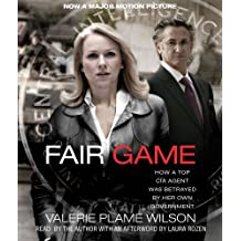 Fair Game Movie Tie-In: My Life as a Spy, My Betrayal by the White House