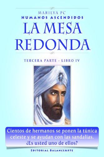 La Mesa Redonda: Tercera Parte - Libro IV (Humanos Ascendidos nº 4) por Marilya PC