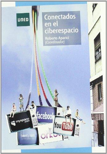 Conectados en el ciberespacio (GRADO) por Roberto APARICI MARINO