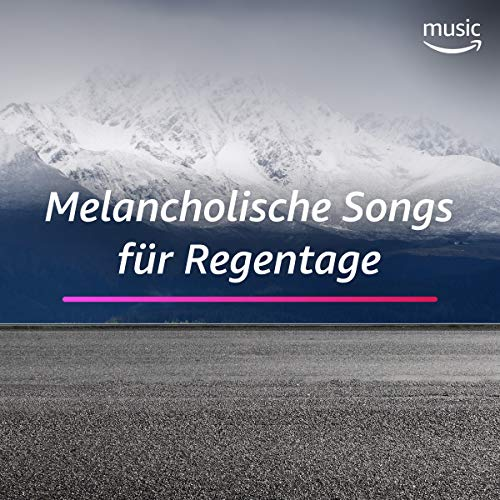 Melancholische Songs für Regentage
