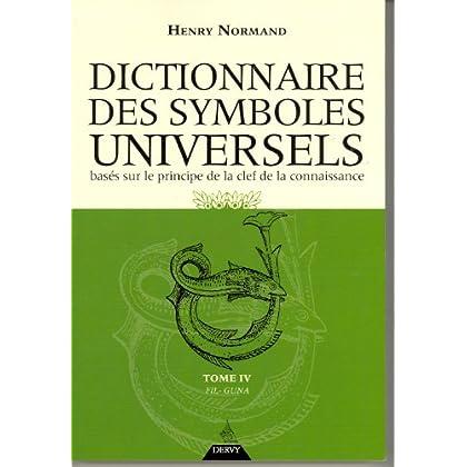Dictionnaire des symboles universels basés sur le principe de la clef de la connaissance : Tome 4, Fil-Guna