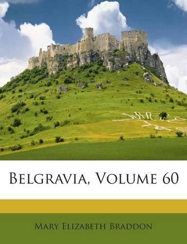 Belgravia, Volume 60