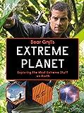 Bear Grylls Extreme Planet (Bear Grylls Books)