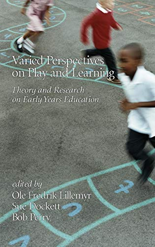 Varied Perspectives on Play and Learning: Theory and Research on Early Years Education
