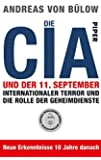 Die CIA und der 11. September: Internationaler Terror und die Rolle der Geheimdienste