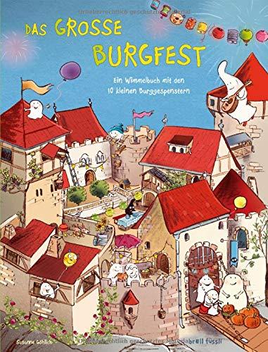 Das große Burgfest - Ein Wimmelbuch mit den 10 kleinen Burggespenstern
