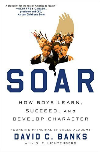 Soar: How Boys Learn, Succeed, and Develop Character by David Banks (2015-04-14)