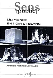 Les Cahiers, N° 10 : Un monde en noir et blanc : Amitiés postcoloniales
