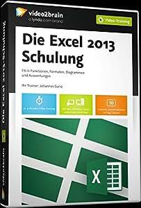 Die Excel 2013 Schulung - Fit in Funktionen, Formaten, Diagrammen und Auswertungen
