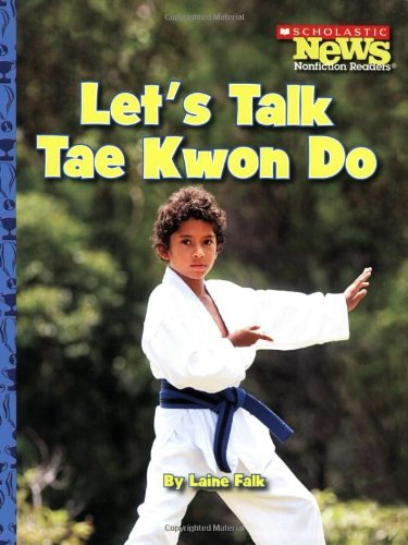 Let's Talk Tae Kwon Do (Scholastic News Nonfiction Readers) by Laine Falk (2008-09-01) par Laine Falk