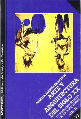Arte y arquitectura del siglo XX (tomo II) (Biblioteca de Divulgación Temática)