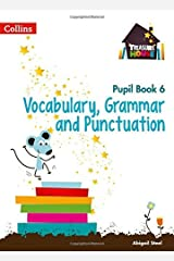 Treasure House Year 6 Vocabulary, Grammar and Punctuation Pupil Book (Treasure House) Kindle Edition