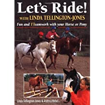 Let's Ride! With Linda Tellington-Jones: Fun and Teamwork with Your Horse or Pony by Linda Tellington-Jones (1997-08-01)