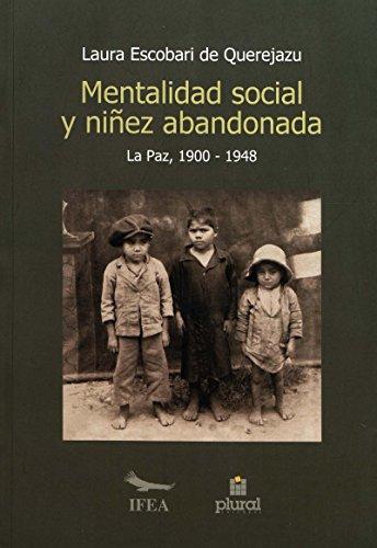 Mentalidad social y niñez abandonada en La Paz (1900-1948) (Travaux de l'IFÉA) por Laura EscobarideQuerejazu