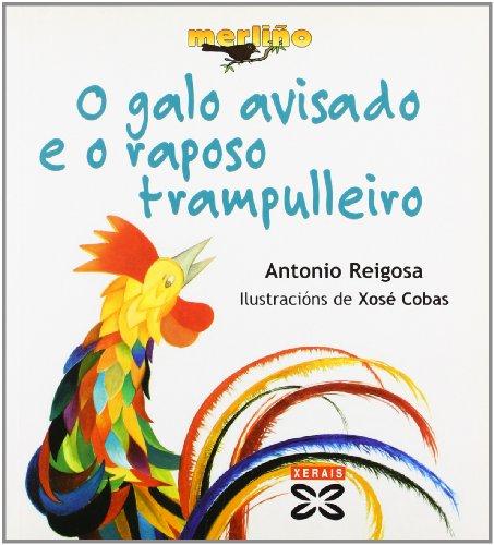 O galo avisado e o raposo trampulleiro (Infantil E Xuvenil - Merlín - Merliño) por Antonio Reigosa