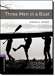 Three Men in a Boat (Oxford Bookworms Library: Stage 4)