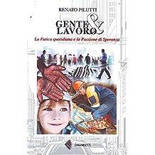 L- GENTE & LAVORO - RENATO PILUTTI - CHIANDETTI --- 2013 - B - ZCS185
