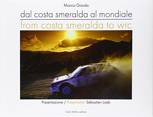 Dalla Costa Smeralda al mondiale-From Costa Smeralda to WRC. Ediz. italiana e inglese por Marco Giordo