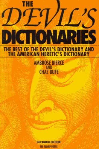 Devil's Dictionaries, Revised and Expanded: The Devil's Dictionary and the American Heretic's... by Bierce, Ambrose Gwinnett, Bufe, Charles Q. (1995) Taschenbuch