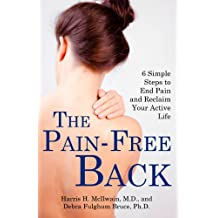 The Pain-Free Back : 6 Simple Steps to End Pain and Reclaim Your Active Life