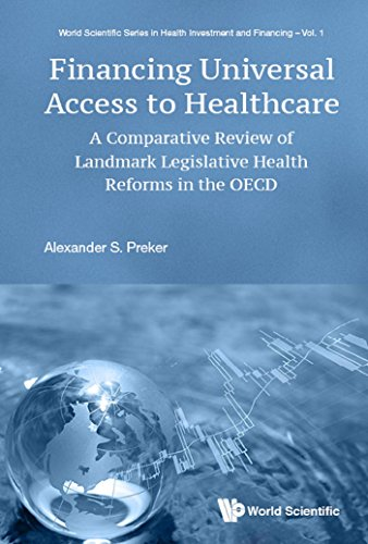 Financing Universal Access To Healthcare:a Comparative Review Of Landmark Legislative Health Reforms In The Oecd (world Scientific Series In Health Investment And Financing Book 1) por Alexander S Preker epub