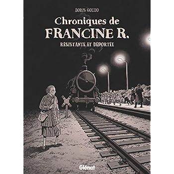 Chroniques de Francine R., résistante et déportée: Avril 44 - Avril 45