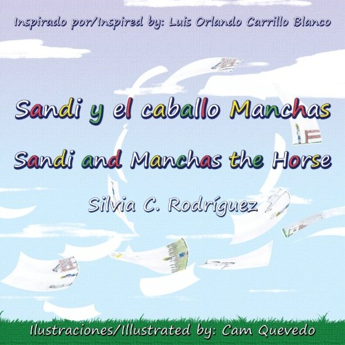 Sandi y el caballo Manchas: Sandi and Manchas the Horse. Bilingual