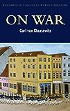 On War (Classics of World Literature)